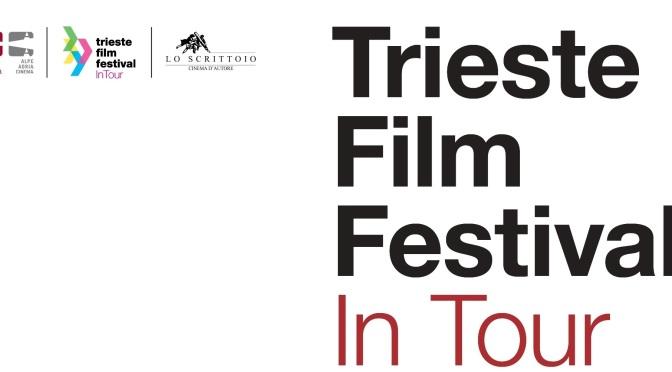 """7 – 8 dicembre 2019 """"Trieste Film Festival in Tour – 2019"""" all'Apollo 11"""