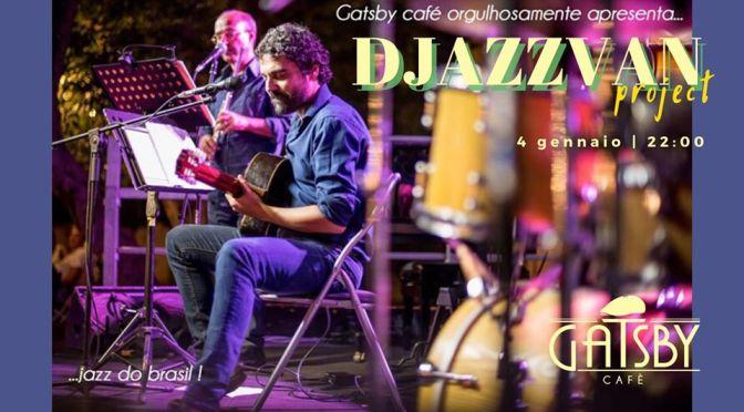 "4 gennaio 2020 ""Djazzvan Trio – Jazz do Brasil: Bossa, Choro, MPB"" al Gatsby Cafè"
