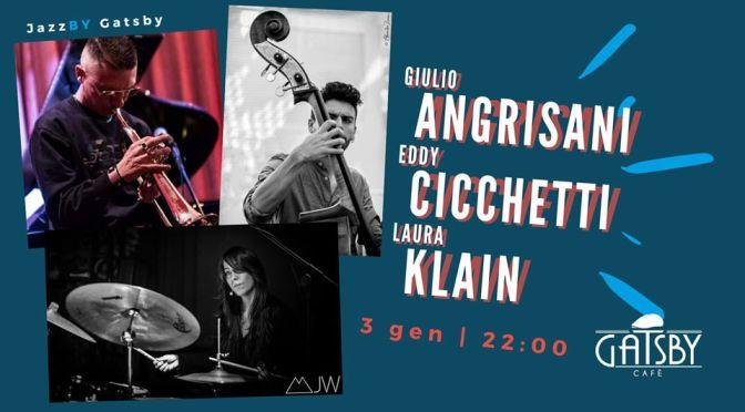 """3 gennaio 2020 """"Jazz by Gatsby – Angrisani, Cicchetti, Klain"""" al Gatsby Cafè"""