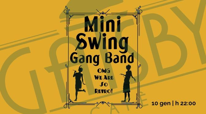 "10 gennaio 2020 ""Let's GatSwing! – Mini Swing Gang Band"" al Gatsby Cafè"