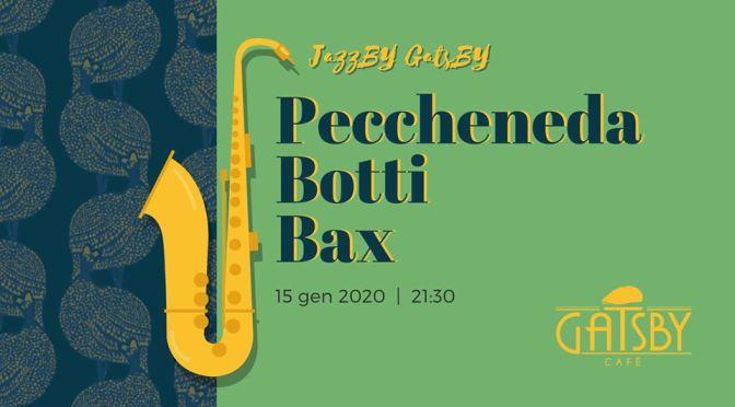 """15 gennaio 2020 """"Jazz by Gatsby – Sdrucia, Peccheneda, Fratini"""" al Gatsby Cafè"""