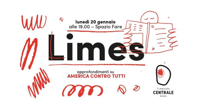"""20 gennaio 2020 Presentazione del nuovo numero di Limes """"America contro tutti"""" al Mercato Centrale"""