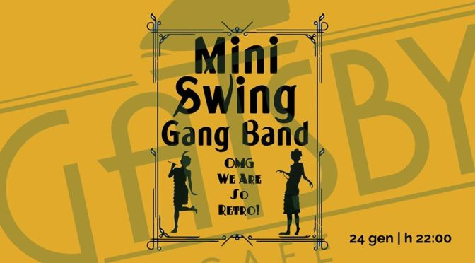 "24 gennaio 2020 ""Let's GatSwing! – Mini Swing Gang Band"" al Gatsby Cafè"