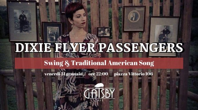 "31 gennaio 2020 ""Dixie Flyer Passengers – Swing & Traditional American Song"" al Gatsby Cafè"