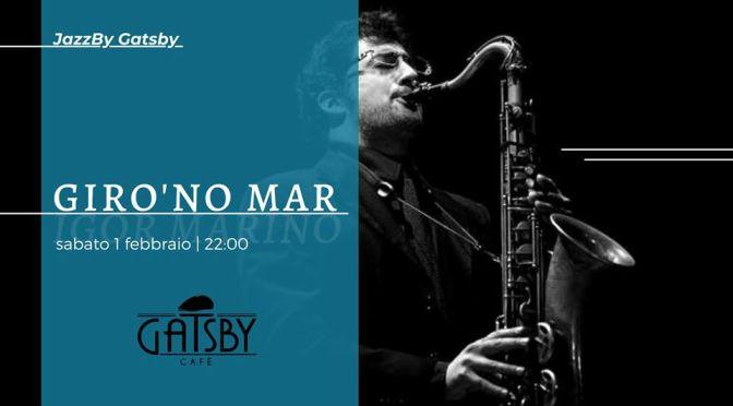 """31 gennaio 2020 """"Jazz by Gatsby: Giro 'No Mar"""" al Gatsby Cafè"""
