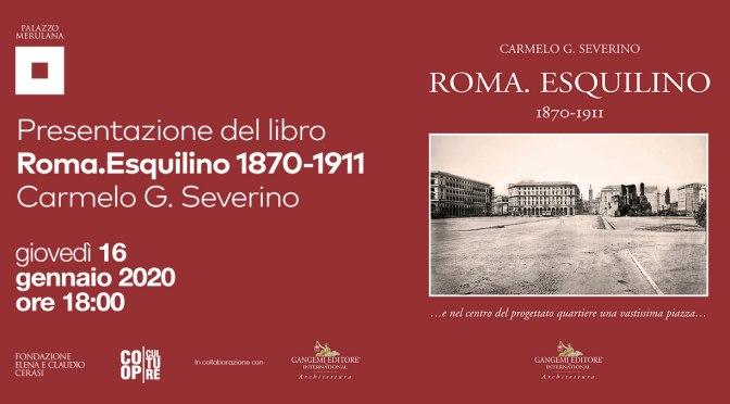 """16 gennaio 2020 Presentazione del libro """"Roma. Esquilino 1870-1911"""" al Palazzo Merulana"""