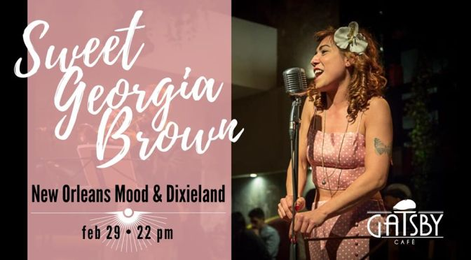 "29 febbraio 2020 ""Sweet Georgia Brown: New Orleans mood & Dixieland"" al Gatsby Cafè"