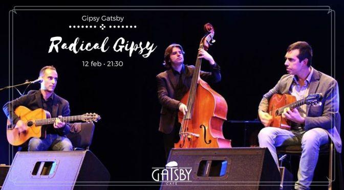 """12 febbraio 2020 """"Gipsy Gatsby: Radical Gipsy"""" al Gatsby Cafè"""