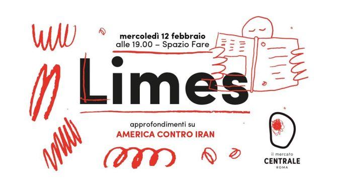 """12 febbraio 2020 Presentazione del nuovo numero di Limes """"America contro Iran"""" al Mercato Centrale"""