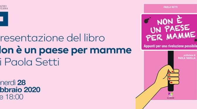 """28 febbraio 2020 Presentazione del libro """"Non è un paese per mamme"""" al Palazzo Merulana"""