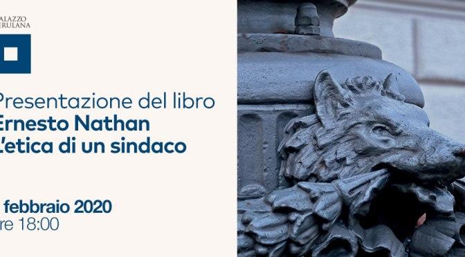"""6 febbraio 2020 """"Presentazione del libro """"Ernesto Nathan. L'etica di un sindaco"""" al Palazzo Merulana"""