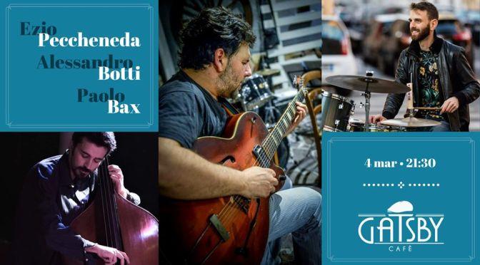 "4 marzo 2020 ""Jazz by Gatsby – Peccheneda, Botti, Bax"" al Gatby Cafè"