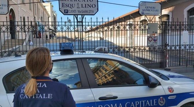 18 luglio 2020 La Polizia Locale chiude il mercato Esquilino, rischi per la salute collettiva.