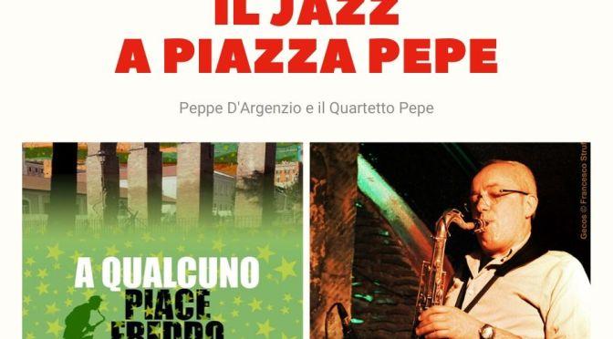 """8 luglio 2020 """"A qualcuno piace freddo"""" concerto jazz a Piazza Pepe"""