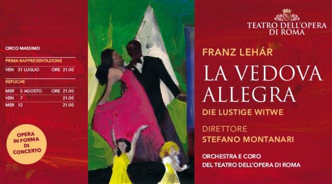 """31 luglio, 5 – 7 – 12 agosto 2020  """"La Vedova Allegra"""" al Circo Massimo"""