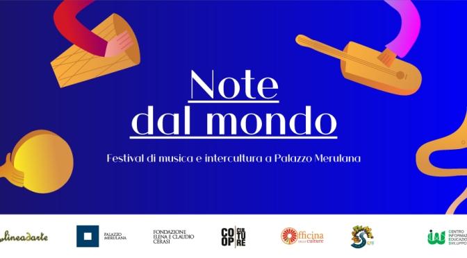 """15 luglio – 17 settembre 2020 """"Note dal Mondo"""" al Palazzo Merulana: il programma"""