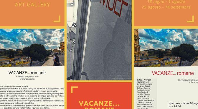 """Dal 18 luglio 2020 """"Vacanze … Romane"""" Mostra d'arte contemporanea al MUEF ArtGallery"""