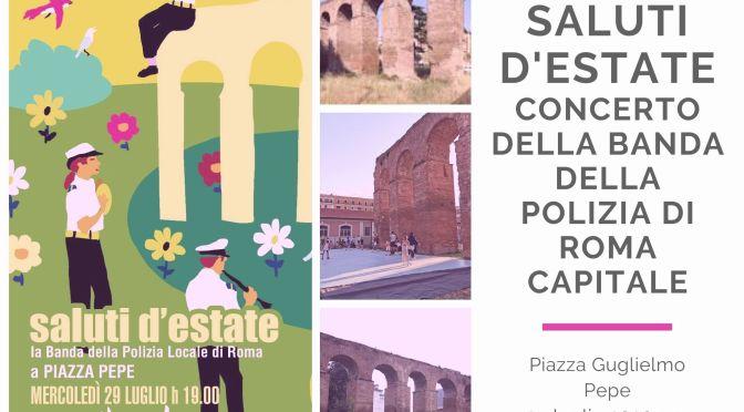 """29 luglio 2020 """"Saluti d'Estate"""" a Piazza Pepe"""