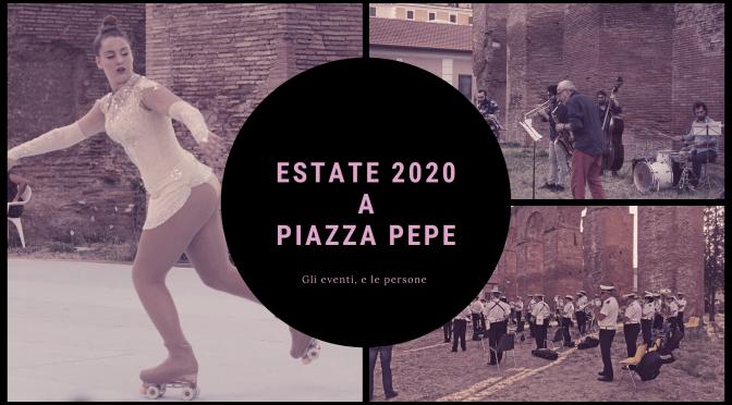 2020 Un'estate da ricordare per Piazza pepe