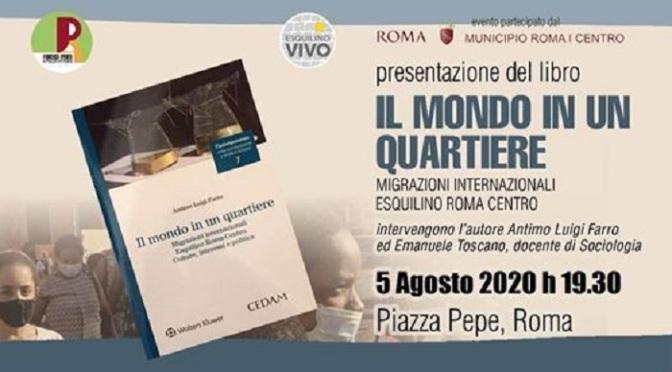 """5 agosto 2020 Presentazione del libro """"Il mondo in un quartiere"""" a Piazza Pepe"""