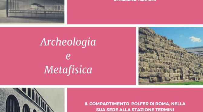 Stazione Termini: Archeologia e Metafisica
