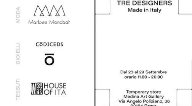 """23 – 29 settembre """"Tre Designers"""" Esposizione di moda e design made in Italy allo Studio Medina"""