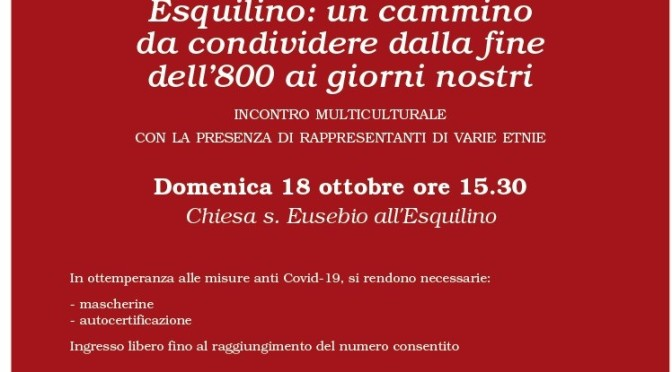 """18 ottobre 2020 """"Esquilino: un cammino da condividere dalla fine dell'800 ai giorni nostri"""" presso la chiesa di Sant'Eusebio"""