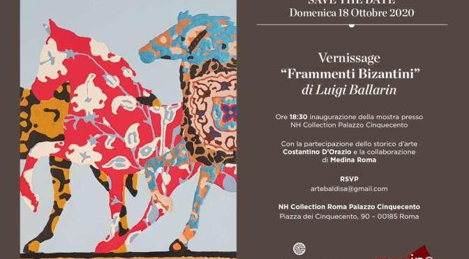 """18 ottobre – 31 dicembre 2020 """"Frammenti Bizantini"""" presso NH Collection Roma Palazzo Cinquecento"""