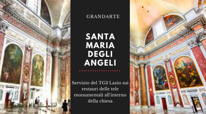 Santa Maria degli Angeli: un servizio del TG3 Lazio sui restauri dei dipinti monumentali all'interno della chiesa