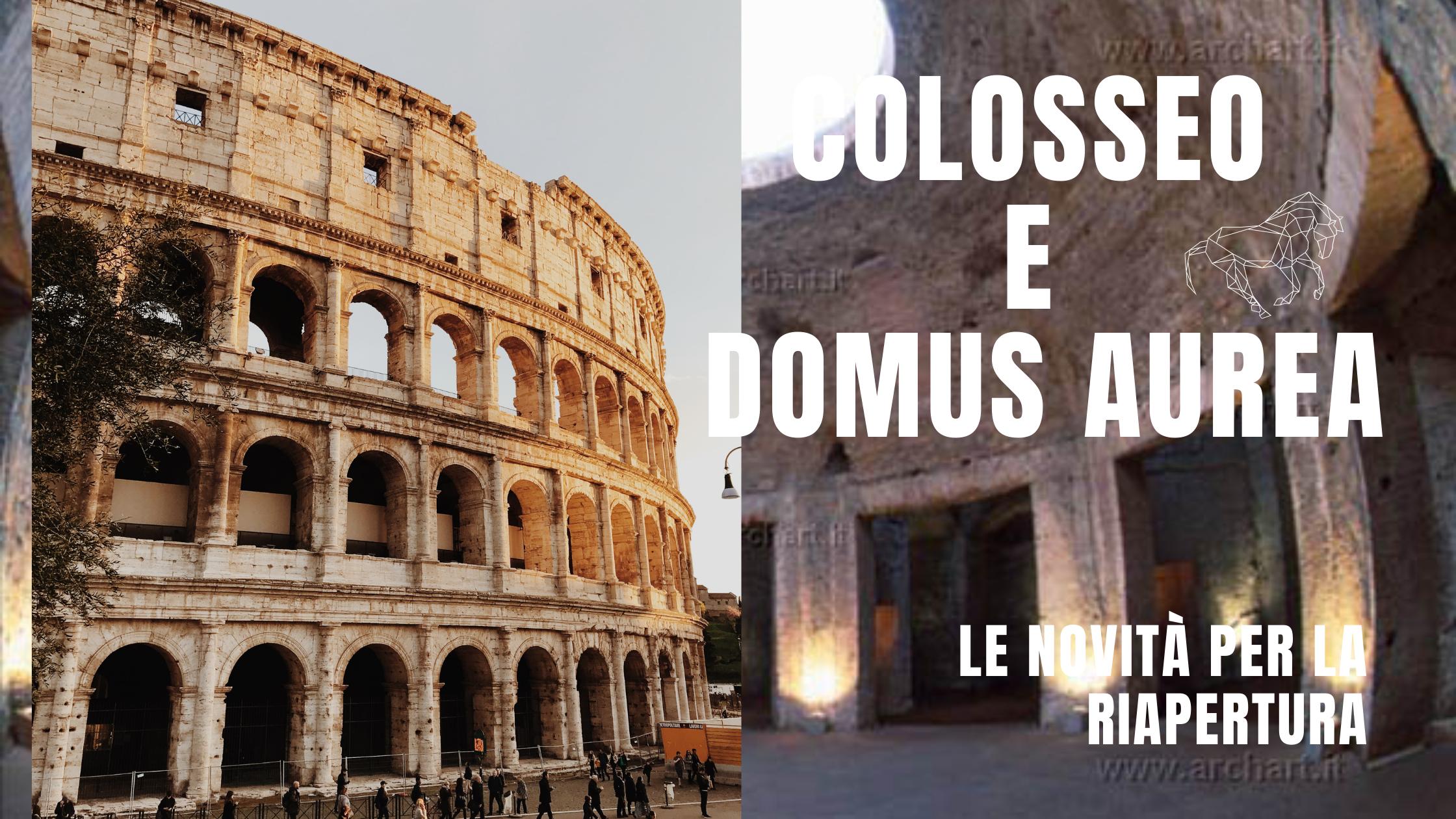 Grandi novità  alla riapertura del Colosseo e della Domus Aurea
