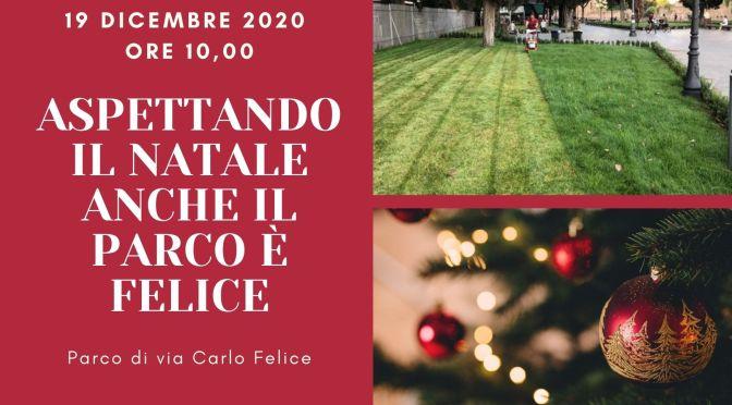 """19 dicembre 2020 """"Aspettando il Natale anche il parco è Felice"""" tante iniziative per i più piccoli nel Parco di via Carlo Felice"""