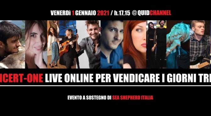 """1 gennaio 2021 """"Concert-One"""" Live Online per vendicare i giorni tristi"""