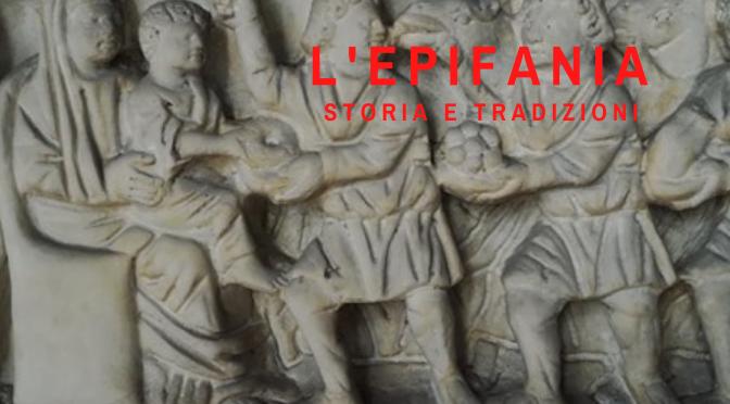 Il giorno dell'Epifania: storia e tradizioni