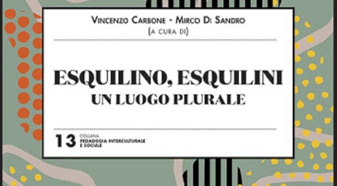 """19 febbraio 2021 """"Esquilino Esquilini"""" Aula Ma gna Dipartimento di Scienze della Formazione Roma Tre – prenotazione obbligatoria"""