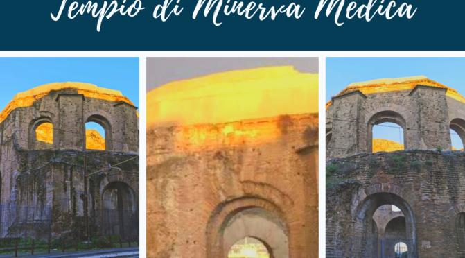 Il cd. Tempio di Minerva Medica e gli effetti della luce solare dorata del tramonto