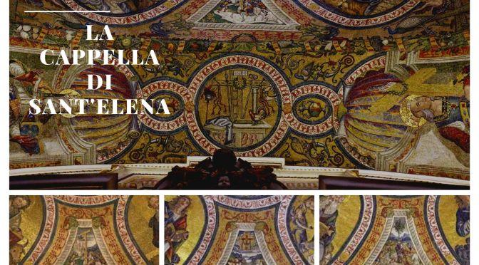 La Cappella di Sant'Elena in Santa Croce in Gerusalemme