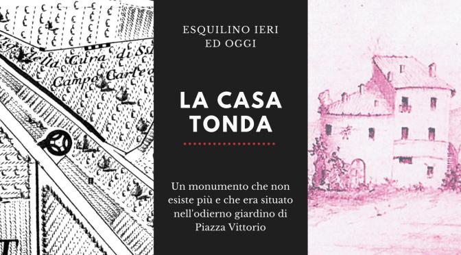 """""""La Casa Tonda"""" un  tesoro archeologico dell'Esquilino purtroppo demolito alla fine del XIX secolo"""