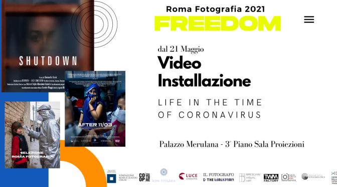 """21 maggio – 27 giugno 2021 """"Life at the time of coronavirus"""" Video Installazione al Palazzo Merulana"""