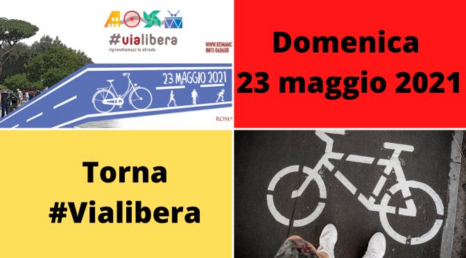 Domenica 23 maggio 2021 torna #ViaLibera