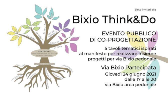 """24 giugno 2021 """"Bixio Think&Do"""" evento pubblico di co-progettazione nell'area pedonale di via Bixio"""