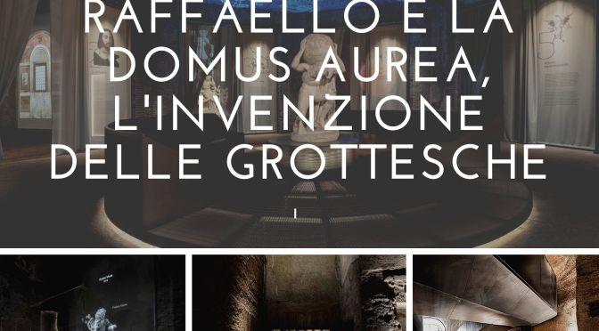 """23 giugno 2021 – 7 gennaio 2022  Riapre la Domus Aurea con la mostra """"Raffaello e la Domus Aurea. L'invenzione delle grottesche"""""""
