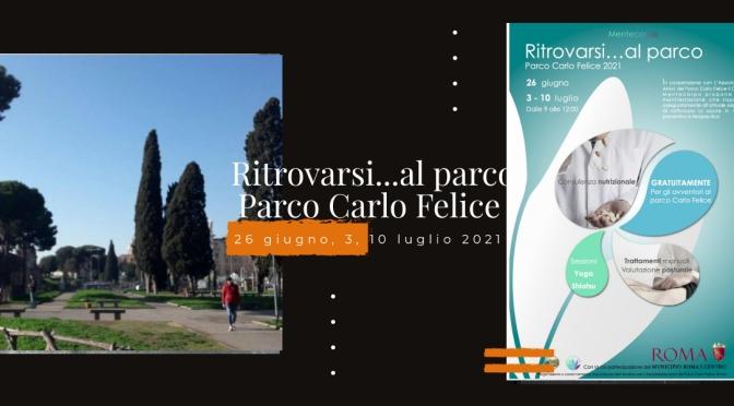 """26 giugno, 3, 10 luglio 2021 """"Ritrovarsi… al Parco"""" al Parco di viale Carlo Felice"""