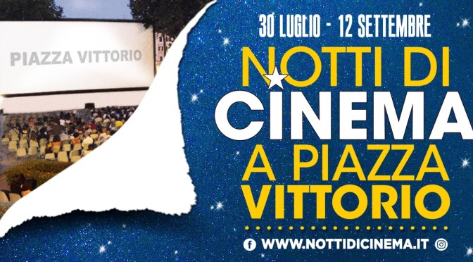 """30 luglio – 12 settembre 2021 tornano le """"Notti di cinema a Piazza Vittorio"""""""