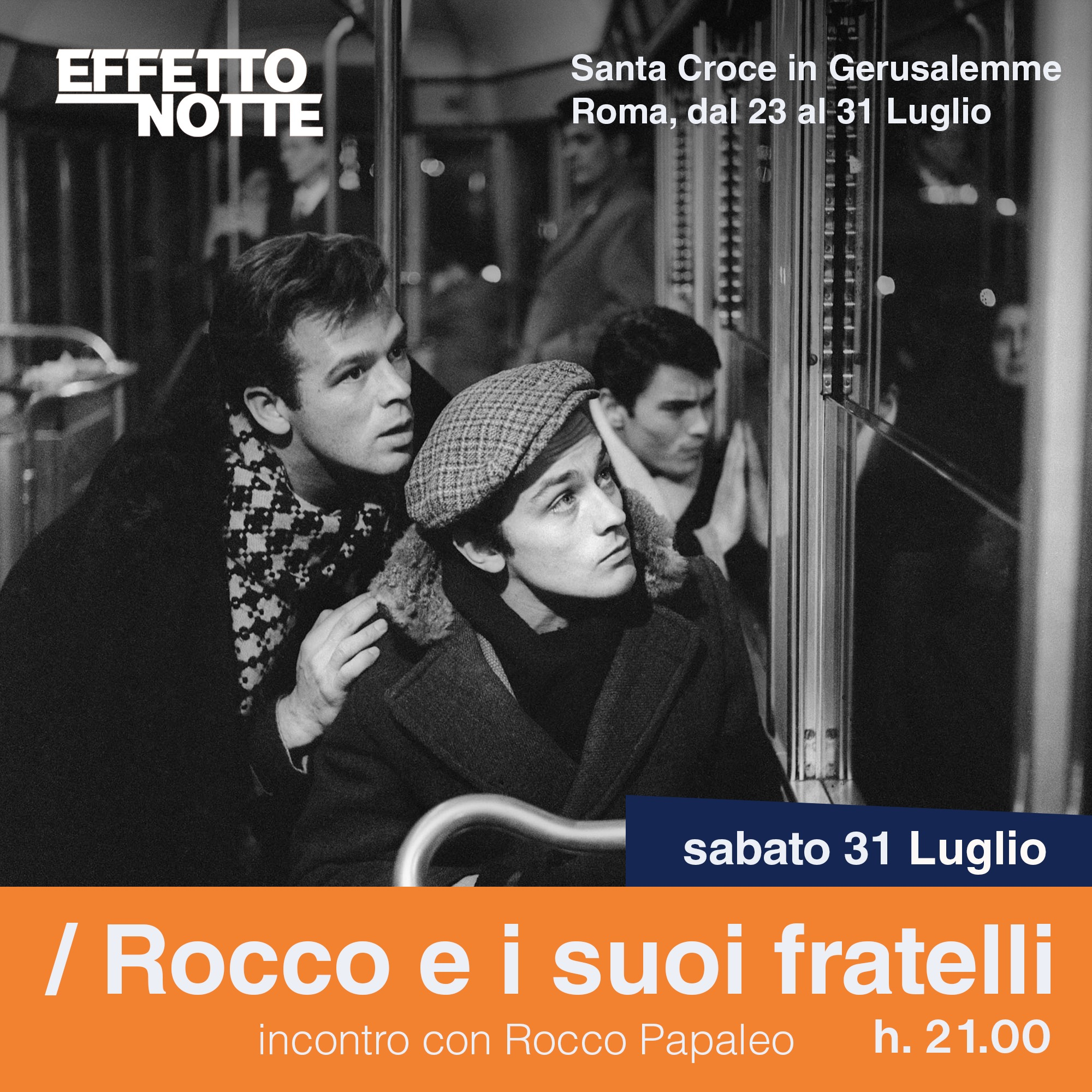 """31 luglio 2021 """"Rocco e i suoi fratelli"""" a Effetto Notte"""