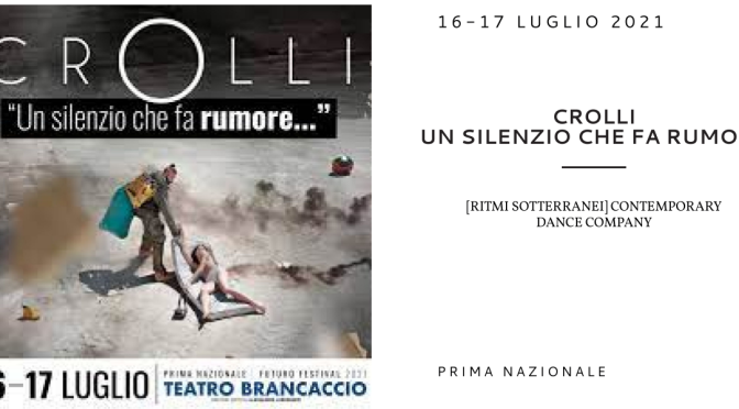 """16 E 17 LUGLIO 2021 """"Crolli"""" al Teatro Brancaccio"""