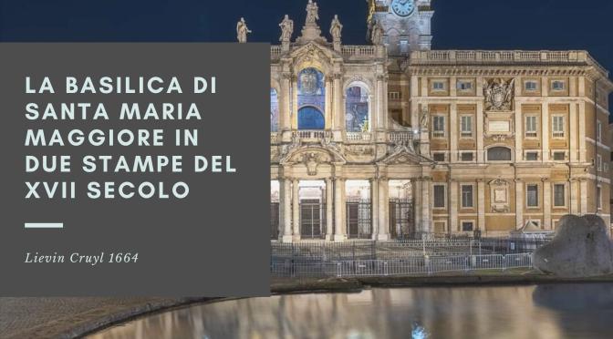 Due splendide stampe della Basilica di Santa Maria Maggiore del 1664