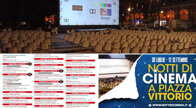 """""""Notti di Cinema a Piazza Vittorio"""": il programma fino al 29 agosto 2021"""