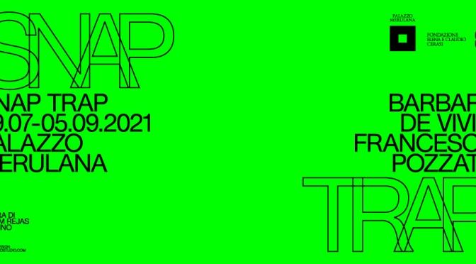"""29 luglio – 5 settembre 2021 """"Snap Trap"""" al Palazzo Merulana"""