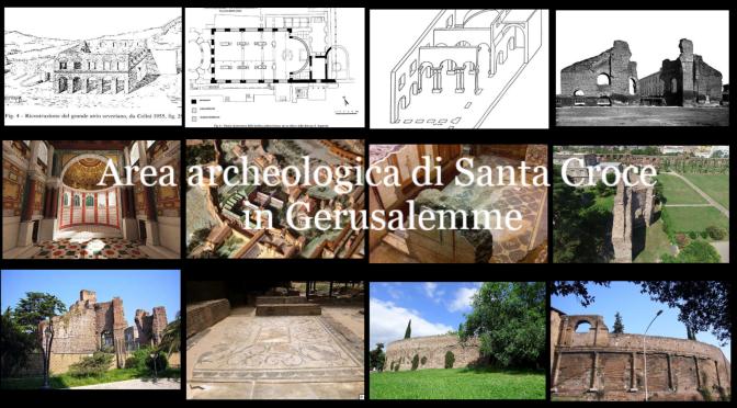 Il Palazzo Sessoriano nell'area archeologica di Santa Croce in Gerusalemme: ultima sede imperiale  a Roma?