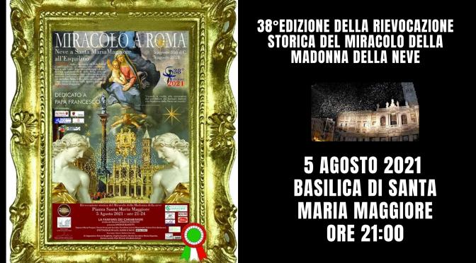 5 agosto 2021 38°Edizione della Rievocazione Storica del Miracolo della Madonna della Neve